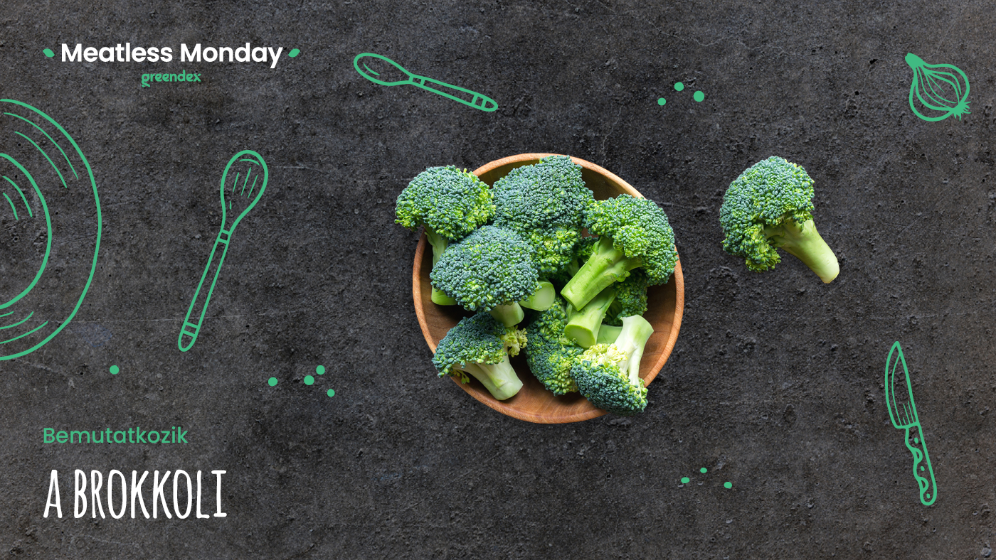 Meatless Monday: a megosztó vitaminbomba, azaz a brokkoli